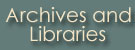 Archvies and Libraries